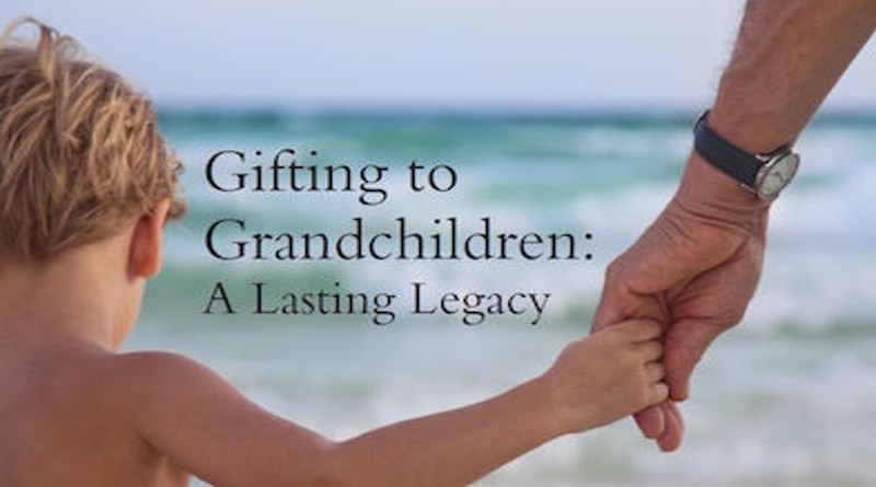 Creating a Trust for Your Grandchildren